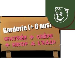 Garderie (+6 ans) Entrée + crèpe + sirop à l'eau : 1h = 15 €*